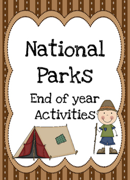 National Parks End of the Year Unit- A Whole Week of Activities!