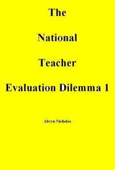 National Teacher Evaluation Dilemma 1