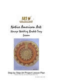 Native American Art:  Navajo Wedding Basket Lesson