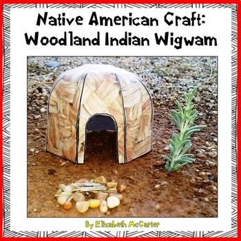 Native American Studies Craft: Woodland Indian Wigwam