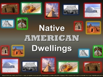 Native American Dwellings (50 slides on history w/ handout