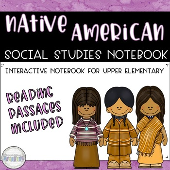 Native American Interactive Notebook with Reading Passages