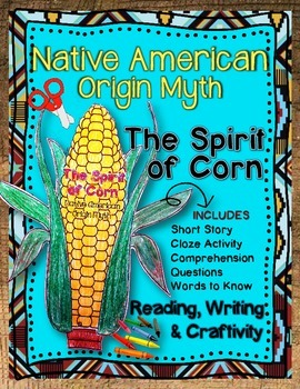 NATIVE AMERICAN ORIGIN MYTH: THE SPIRIT OF CORN CRAFT AND