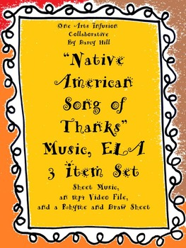 Native American Song of Thanks Music, ELA: 3 Item Set