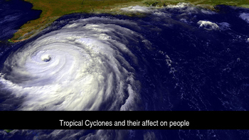 Natural Disasters - Tropical Cyclones and Their Affect on