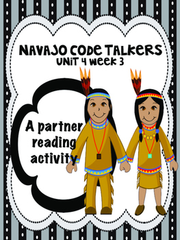 Navajo Code Talkers  Reading Street 4th grade Partner Read