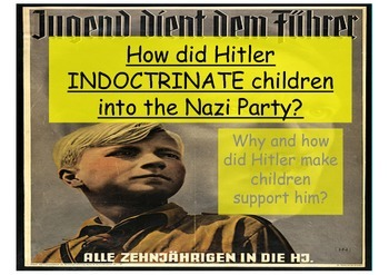 Nazi Germany - how did Hitler and the Nazis indoctrinate c