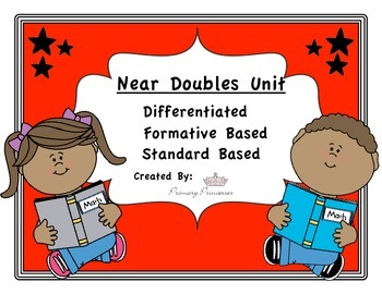 Near Doubles Addition Unit Differentiated/ Formative Based