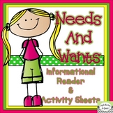 Needs and Wants Informational Reader & Activity Sheets
