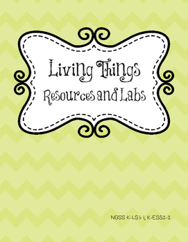 Needs of Living Things Labs and Activities