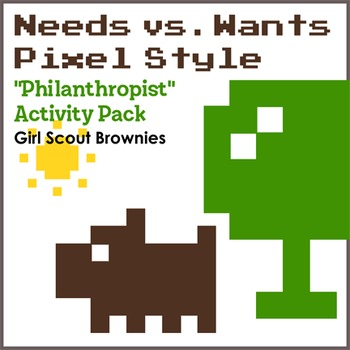 """Needs vs. Wants - Pixel Style - Girl Scout Brownies - """"Phi"""