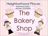 Neighborhood Places-The Bakery for Early Primary and ESL N