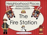 Neighborhood Places-The Fire Station for Early Primary and