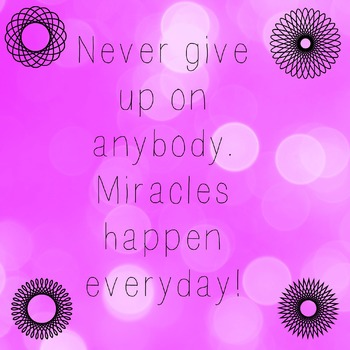 Never Give Up On Anybody. pink