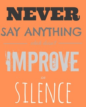 Never Say Anything Which Doesn't Improve on Silence Printa