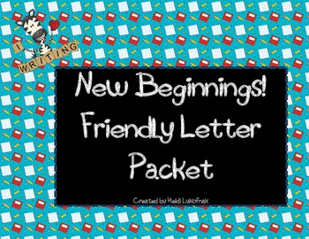 New Beginnings! Friendly Letter Writing Packet