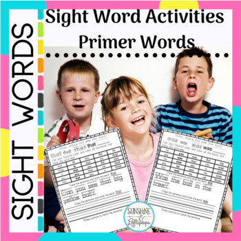 Sight Words:  Primer Activities Ready to Print and Use