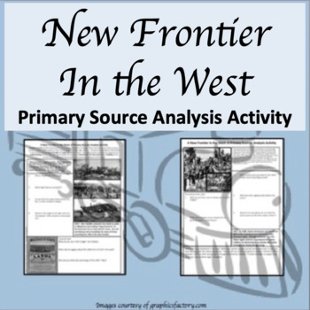 New Frontier in the West Primary Source Analysis Activity