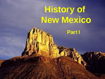 New Mexico History PowerPoint - Part I