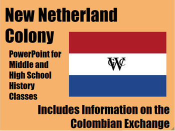 New Netherland & Colombian Exchange PowerPoint for Middle