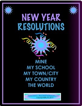 New Year Resolutions Mine, My Town, My Country, the World