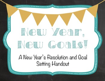 New Year's Resolution/Goal Setting Handout