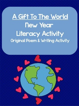 "New Year Literacy Activity- Poem and Writing ""A Gift To Th"