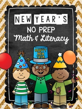 New Year's NO PREP Literacy and Math