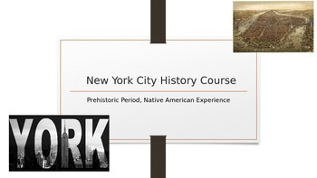 New York History Course Powerpoint- Prehistory & Native Am