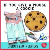 If You Give A Mouse A Cookie Literacy and Math Center Activities
