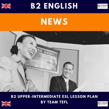 News B2 Upper-Intermediate Lesson Plan For ESL