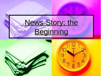News Stories: Writing Leads and Identifying Sources