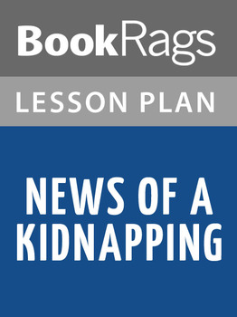 News of a Kidnapping Lesson Plans