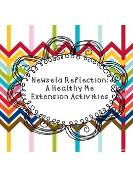 Who We Are Newsela Reflection: A Healthy Me Extension Activities