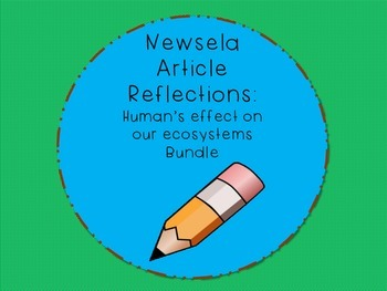 Newsela Reflection: Human's Effect on our Ecosystems