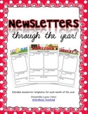 Newsletters Through the Year!- {Editable Newsletters for E