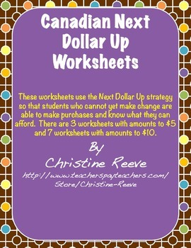 Next CANADIAN Dollar Up Worksheets: Money Skills [Special