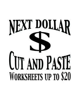 Next Dollar (Dollar Up) Cut and Paste - Worksheets up to 2