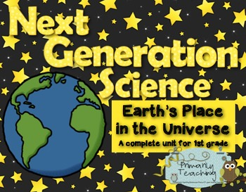 Next Generation Science 1st Grade Earth's Place in the Uni