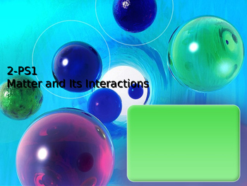Next Generation Science 2-PS1: Matter and Its Interactions