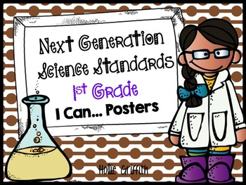 """Next Generation Science Standards 1st Grade """"I Can"""" Posters"""