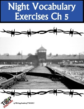 Night Elie Wiesel Vocabulary Ch 5: 5 Exercises 2 Quizzes