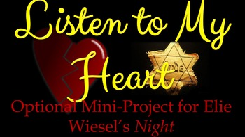 Elie Wiesel's Night: Listen to My Heart Mini-Project