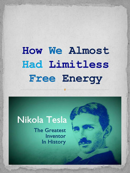 Nikola Tesla - How We Almost Had Limitless Free Energy