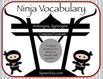 Ninja Vocabulary: Antonyms, Synonyms Compare/contrast: Spe