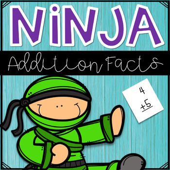 Ninja Math Facts- Addition Facts Practice