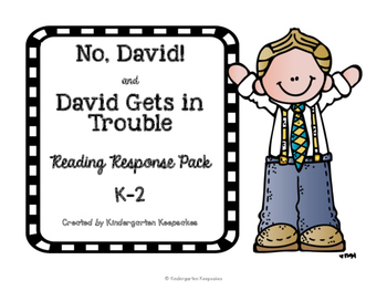 No, David! and David Gets in Trouble Reading Responses K-2