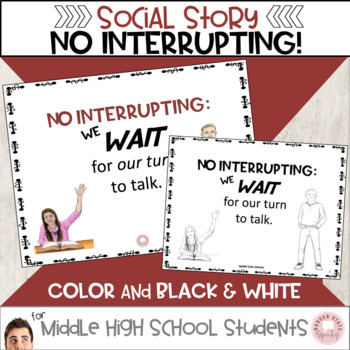 No Interrupting!  A Teaching Story, Middle and High School