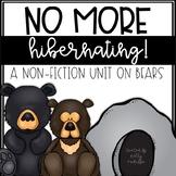 No More Hibernating! {non-fiction bear unit}