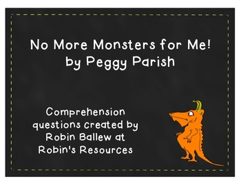No More Monsters for Me! by Peggy Parish comprehension questions